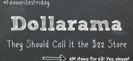 Dollarama: It should be called the $22 Store #FavouritesFriday