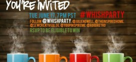 It's Twitter PARTY Time! #WhishParty June 17, 7pm PST/10 EST!