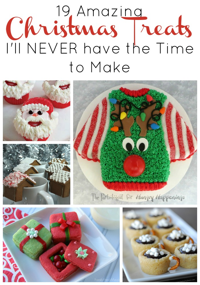 Amazing Christmas Treats I'll NEVER have the time to make!!