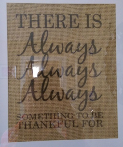 There is always always ALWAYS something to be thankful for!