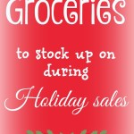 Groceries to stock up on during holiday sales