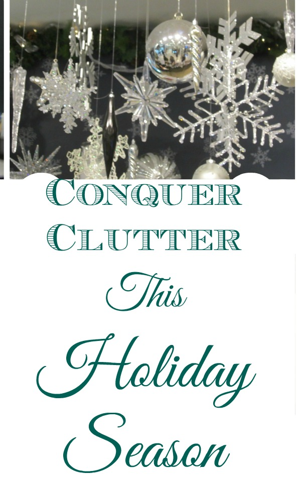 How to conquer clutter this holiday season - four great tips to help you out!