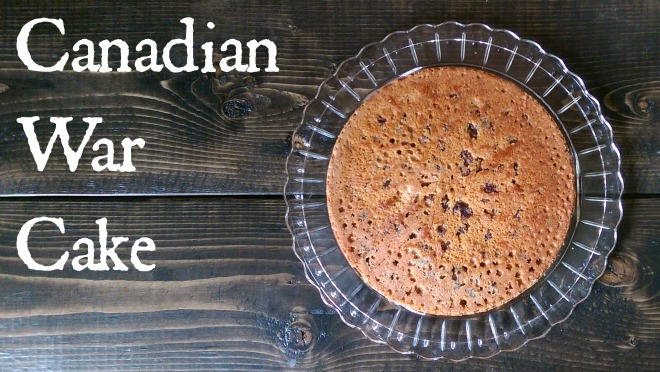 Canadian War Cake - WWI Recipes
