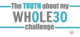 The TRUTH of my Whole30: How do I feel now that I'm almost done?